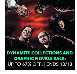 Dynamite Collections and Graphic Novels Sale: up to 67% off! Sale ends 10/18.