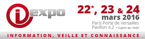 iExpo 2016. Information, veille et connaissance. 22, 23 et 24 mars 2016. Paris Porte de Versailles.