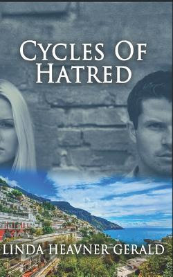 Cycles of Hatred by Linda Heavner Gerald