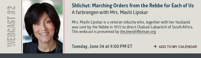 WEBCAST #2: Shlichut: Marching Orders from the Rebbe for Each of Us