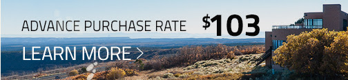 ADVANCE PURCHASE RATE $103 - LEARN MORE