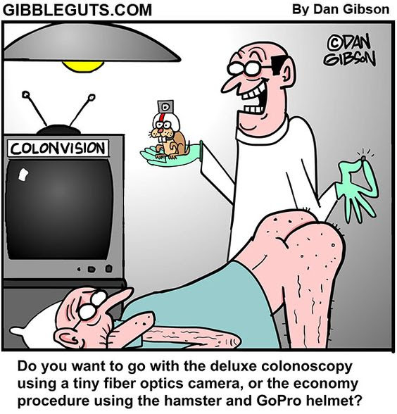 A                                                          cartoon                                                           about an                                                          old                                                           man getting                                                          a                                                                                                                    colonoscopy.                                                           Funny web                                                           comics by                                                          Dan                                                           Gibson.