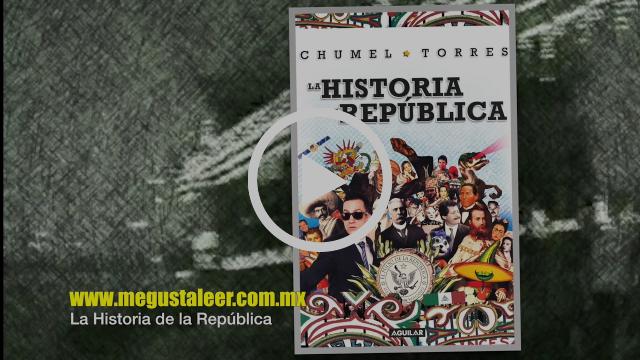 LA HISTORIA DE LA REPÚBLICA de Chumel Torres