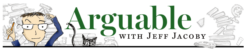 Arguable - with Jeff Jacoby
