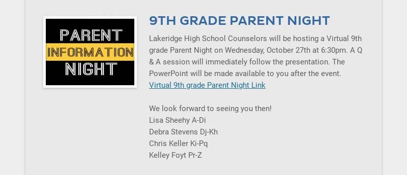 9TH GRADE PARENT NIGHT Lakeridge High School Counselors will be hosting a Virtual 9th grade...