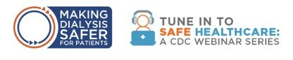 Making Dialysis Safer for Patients / Tune into SHC