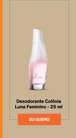 Desodorante Colônia Luna Feminino - 25 ml. Eu Quero