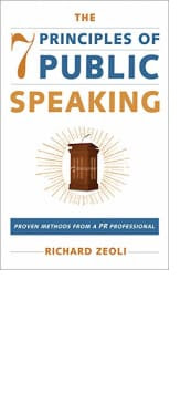 The 7 Principles of Public Speaking by Richard Zeoli