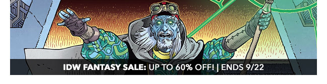 IDW Fantasy Sale: up to 60% off! | Ends 9/22