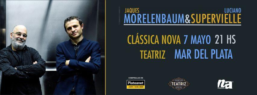 El 7 de mayo, llega a Mar del Plata Classica Nova de la mano de Luciano Supervielle y Jaques Morelembaum