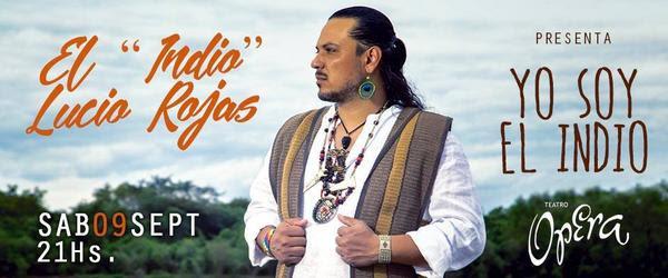 El Indio Lucio Rojasllega a la calle Corrientes @ Teatro Ópera