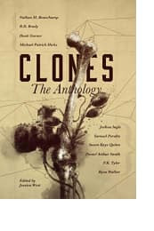Clones: The Anthology by Collected Authors
