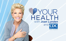 Image of Your Health with Joan Lunden and CDC